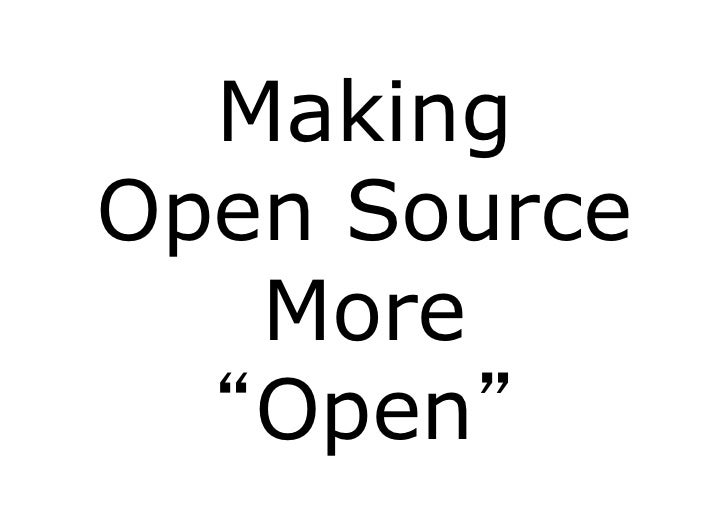 "MakingOpen Source   More  ""Open"""