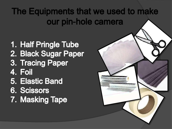 Making Our Pin Hole Camera