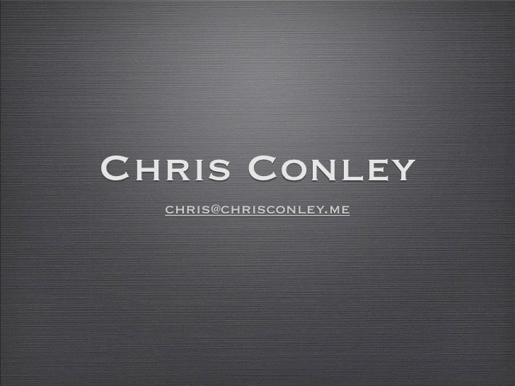 Chris Conley   chris@chrisconley.me