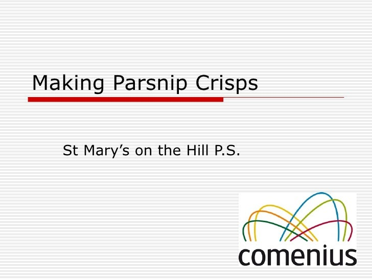 Making Parsnip Crisps  St Mary's on the Hill P.S.