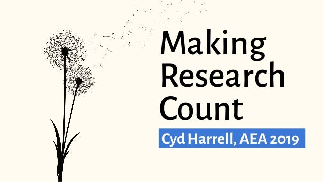 Making Research Count Cyd Harrell, AEA 2019.