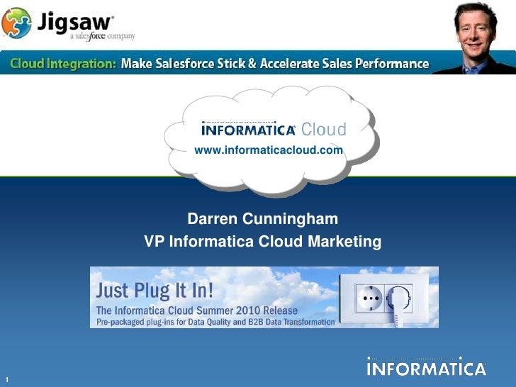 www.informaticacloud.com<br />Darren Cunningham <br />VP Informatica Cloud Marketing<br />