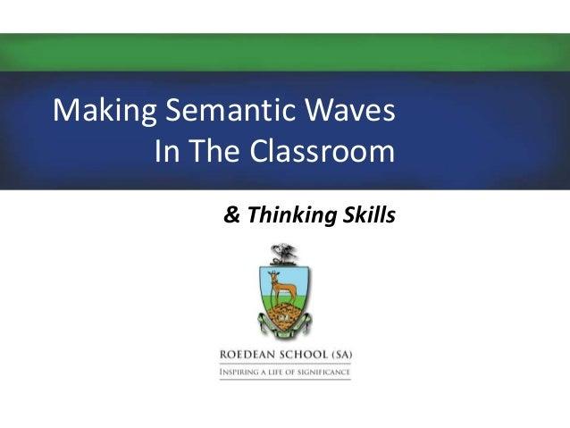 Making Semantic Waves In The Classroom & Thinking Skills