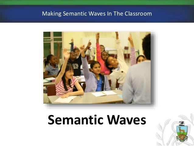 Making semantic waves in the classroom Slide 3