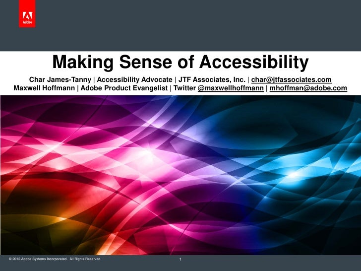 Making Sense of Accessibility     Char James-Tanny | Accessibility Advocate | JTF Associates, Inc. | char@jtfassociates.co...