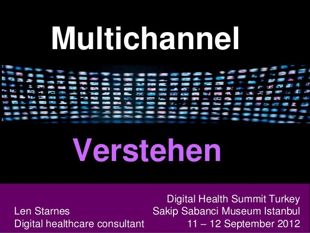 Multichannel  Verstehen Digital Health Summit Turkey Len Starnes Head of Digital Len Starnes Marketing & Sales Sakip Saban...