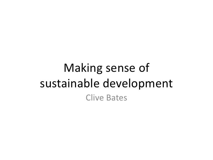 Making sense ofsustainable development       Clive Bates