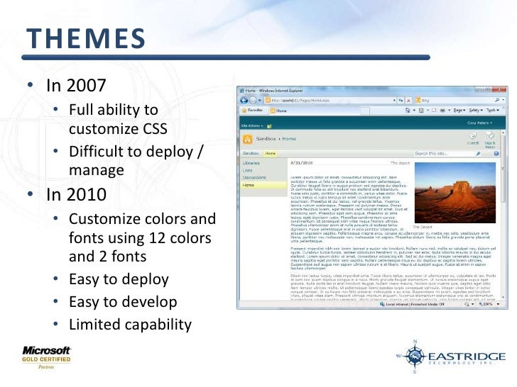 Themes<br />In 2007<br />Full ability to customize CSS<br />Difficult to deploy / manage<br />In 2010<br />Customize color...