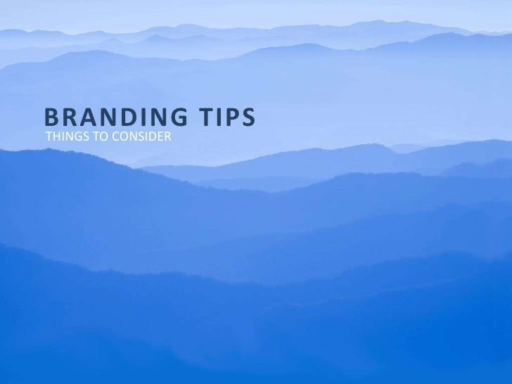 Branding tips<br />Things to consider<br />