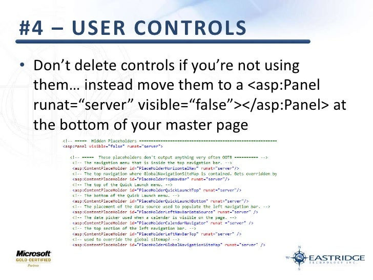 """#4 – user controls<br />Don't delete controls if you're not using them… instead move them to a <asp:Panelrunat=""""server"""" vi..."""