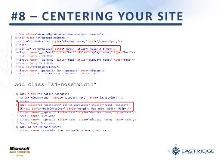 """#8 – Centering your Site<br />Add class=""""s4-nosetwidth""""<br />"""