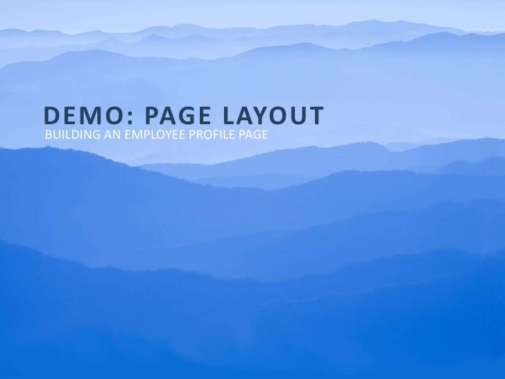 Demo: page layout<br />Building an employee profile page<br />