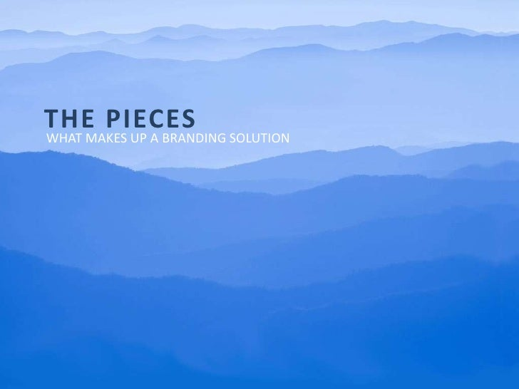 The pieces<br />What makes up a branding solution<br />