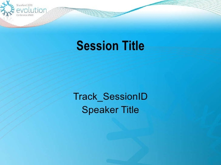 Session Title Track_SessionID Speaker Title