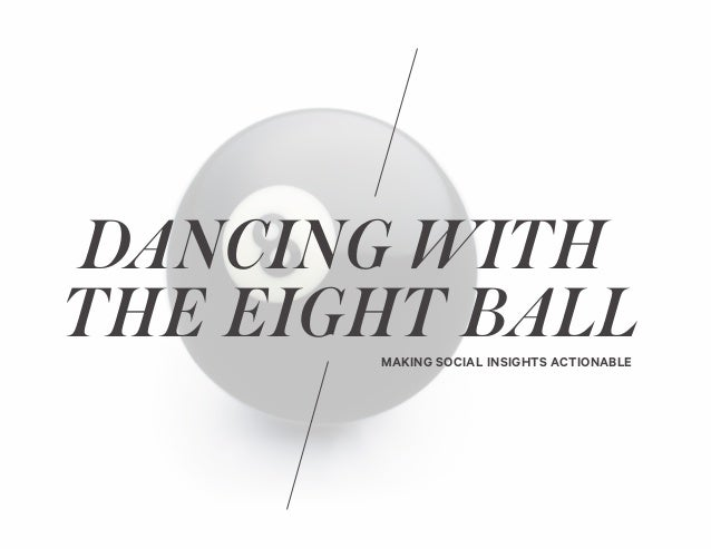 HORNALL ANDERSON 1 DANCING WITH THE EIGHT BALLMAKING SOCIAL INSIGHTS ACTIONABLE
