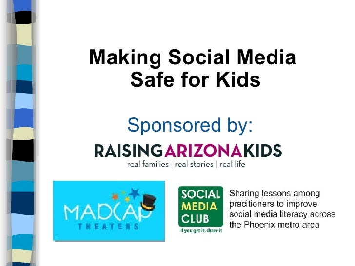 Making Social Media  Safe for Kids Sponsored by: