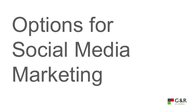 Options for Social Media Marketing
