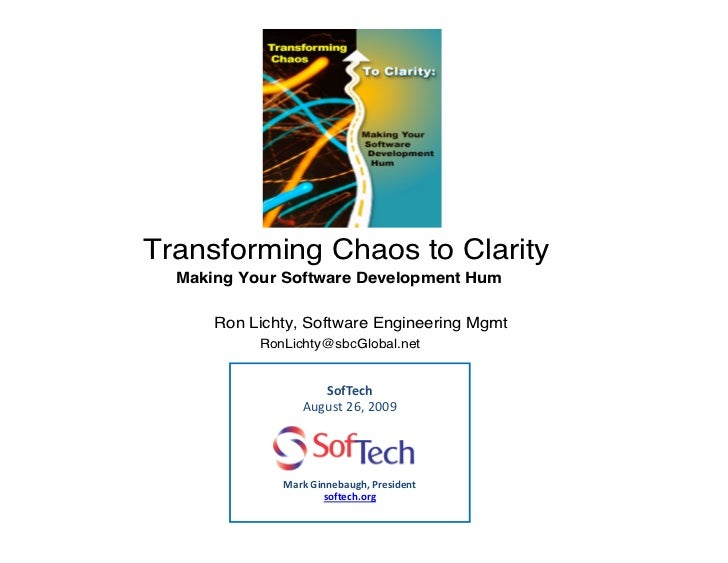 Transforming Chaos to Clarity   Making Your Software Development Hum        Ron Lichty, Software Engineering Mgmt         ...