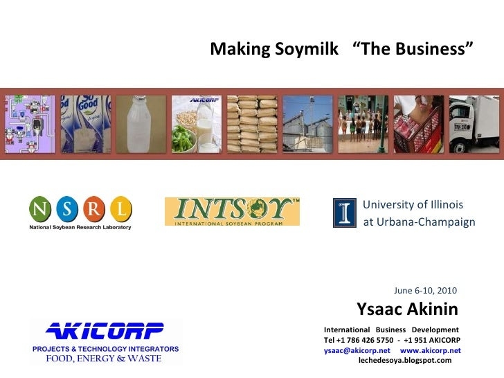"""Making Soy Milk,  """"SoyMilk Business and its Angles"""", Presentation by Ysaac Akinin at the INTSOY University of Illinois, Ju..."""