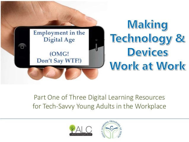 Part One of Three Digital Learning Resources  for Tech-Savvy Young Adults in the Workplace