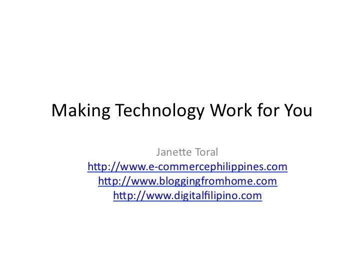 Making  Technology  Work  for  You                      Jane5e  Toral         h5p://www.e-‐commercephilippi...