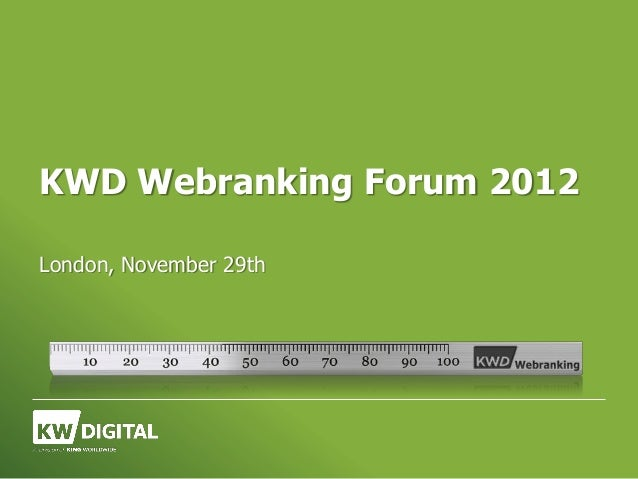 KWD Webranking Forum 2012London, November 29th