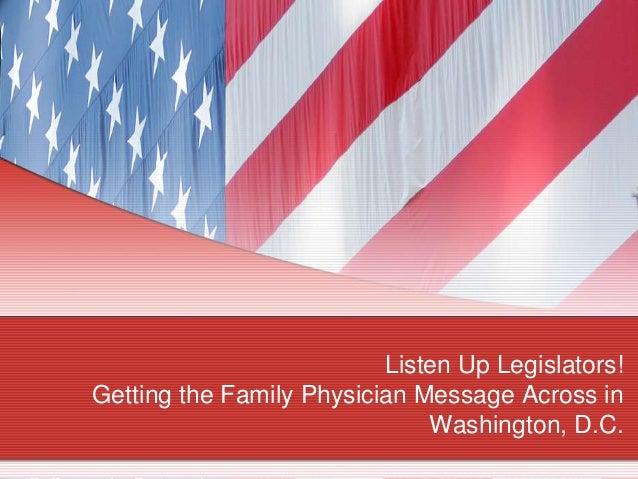 Listen Up Legislators! Getting the Family Physician Message Across in Washington, D.C.