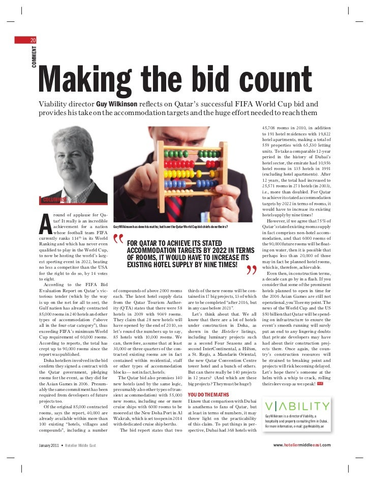 20COMMENT      Making the bid count          Viability director Guy Wilkinson reflects on Qatar's successful FIFA World Cup...