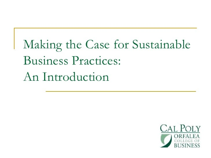 Making the Case for Sustainable Business Practices:An Introduction<br />