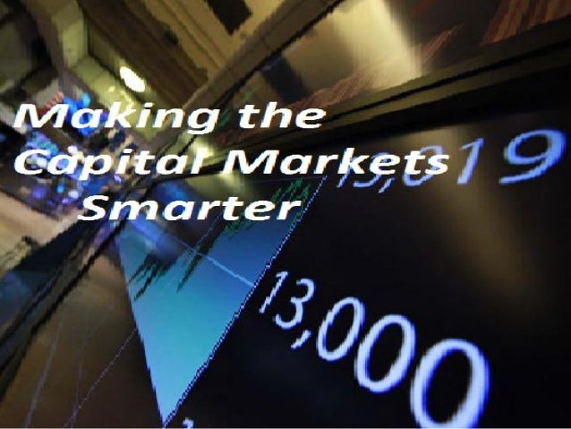 after 30 years on Wall Street and Silicon Valley, that our capital markets are simply obsolete and that it's high time for...