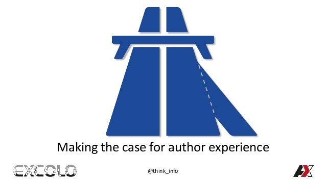 Making the case for author experience @think_info