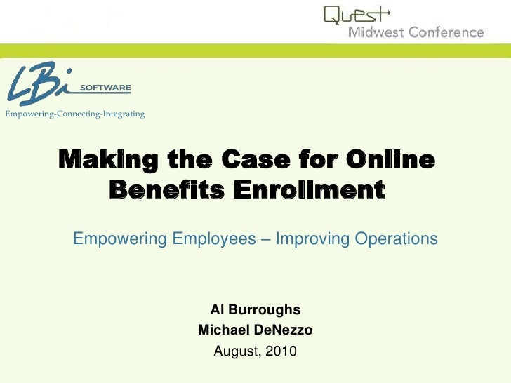 Empowering-Connecting-Integrating<br />Making the Case for Online Benefits Enrollment<br />Empowering Employees – Improvin...