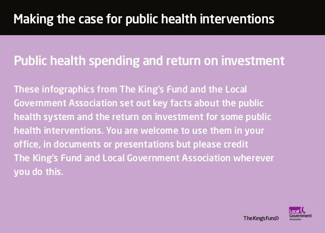Making the case for public health interventions  Public health spending and return on investment  These infographics from ...