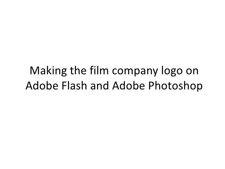 Making the film company logo onAdobe Flash and Adobe Photoshop