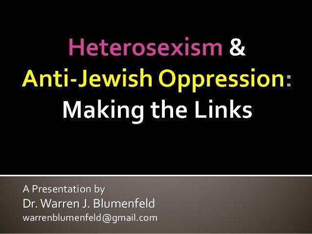 A Presentation by Dr.Warren J. Blumenfeld warrenblumenfeld@gmail.com