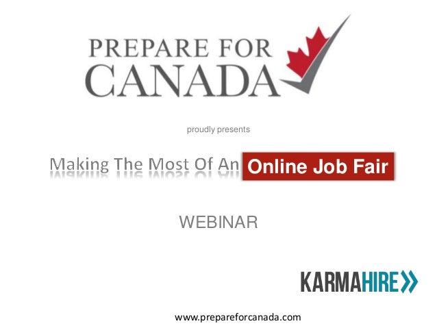 WEBINARproudly presentsOnline Job Fairwww.prepareforcanada.com