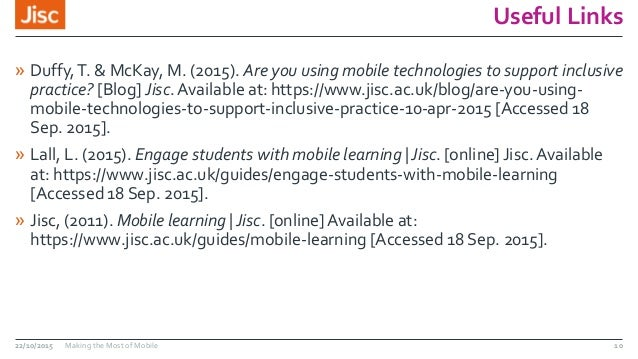 Useful Links » Duffy,T. & McKay, M. (2015). Are you using mobile technologies to support inclusive practice? [Blog] Jisc.A...