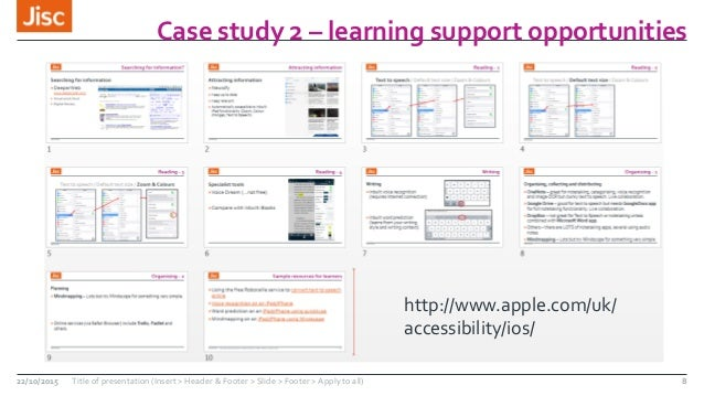 Case study 2 – learning support opportunities 22/10/2015 Title of presentation (Insert > Header & Footer > Slide > Footer ...