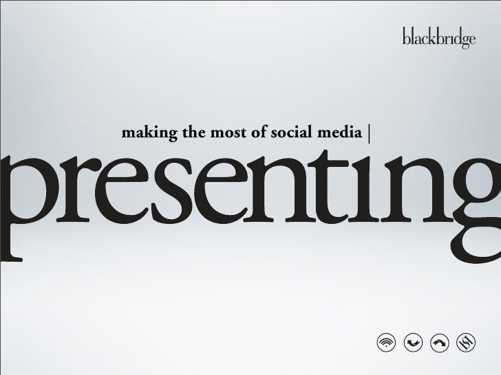 making the most of social media