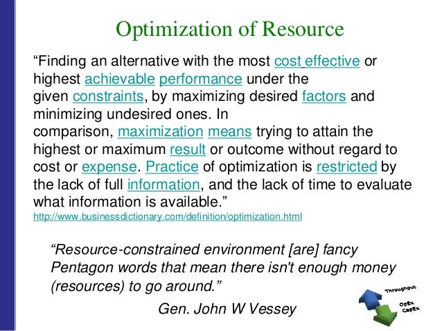 Making The Most Of Your Constrained Resources Optimizing