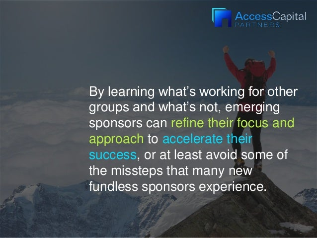 By learning what's working for other groups and what's not, emerging sponsors can refine their focus and approach to accel...