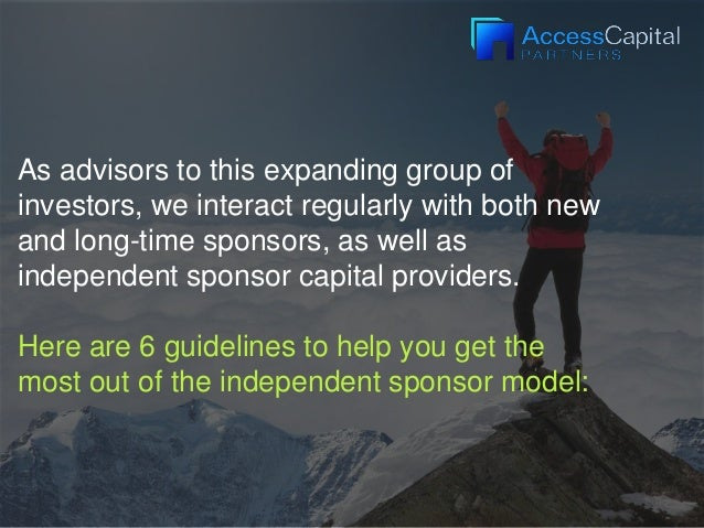 As advisors to this expanding group of investors, we interact regularly with both new and long-time sponsors, as well as i...