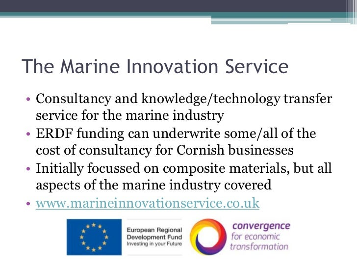 The Marine Innovation Service<br />Consultancy and knowledge/technology transfer service for the marine industry<br />ERDF...