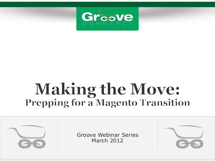 Groove Webinar Series     March 2012