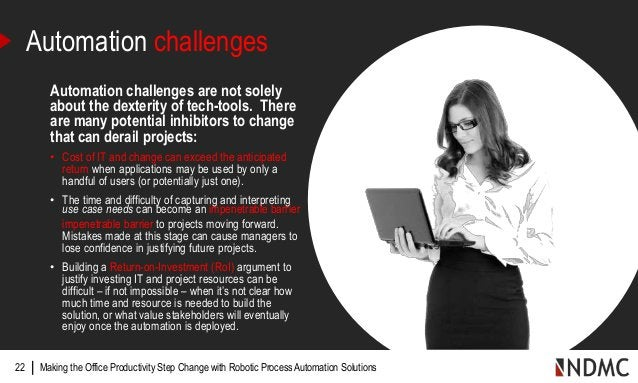 | Automation challenges are not solely about the dexterity of tech-tools. There are many potential inhibitors to change th...