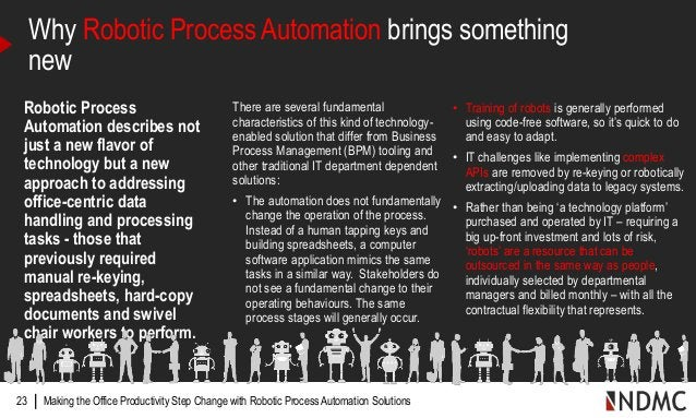 | Robotic Process Automation describes not just a new flavor of technology but a new approach to addressing office-centric...
