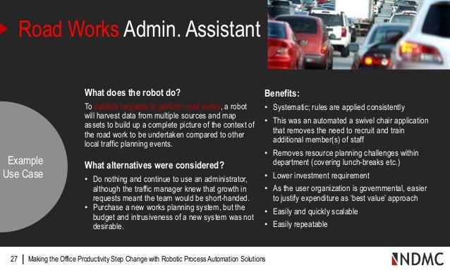| What does the robot do? To validate requests to perform road works, a robot will harvest data from multiple sources and ...
