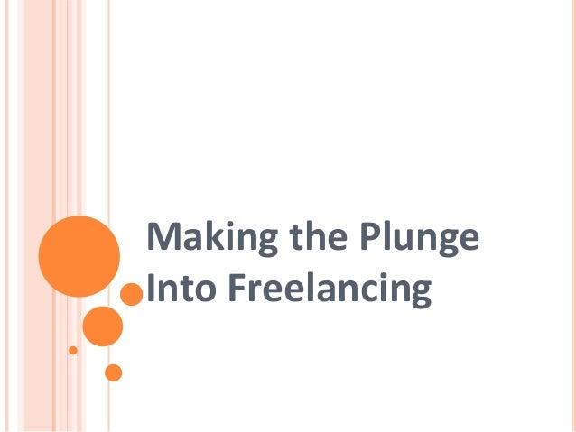 Making the PlungeInto Freelancing