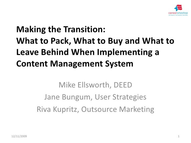 Making the Transition:    What to Pack, What to Buy and What to    Leave Behind When Implementing a    Content Management ...
