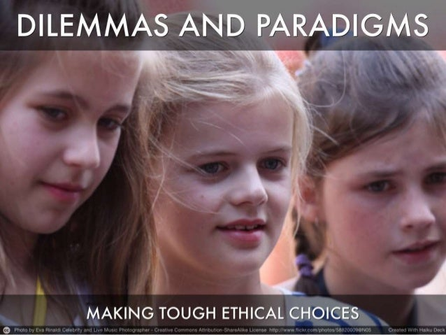 Making tough choices: Four Ethical Paradigms